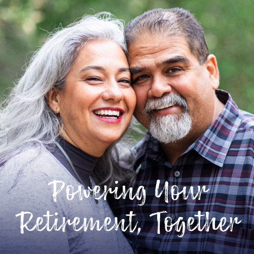 Powering Your Retirement Together