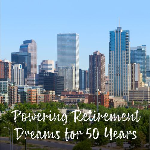 Powering Retirement Dreams for 50 years